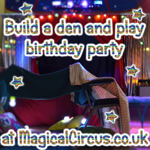 Build a den children's parties.